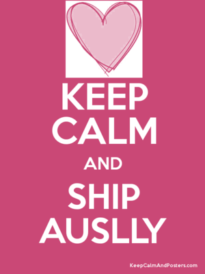 Keep Calm and Ship Auslly (Requested)